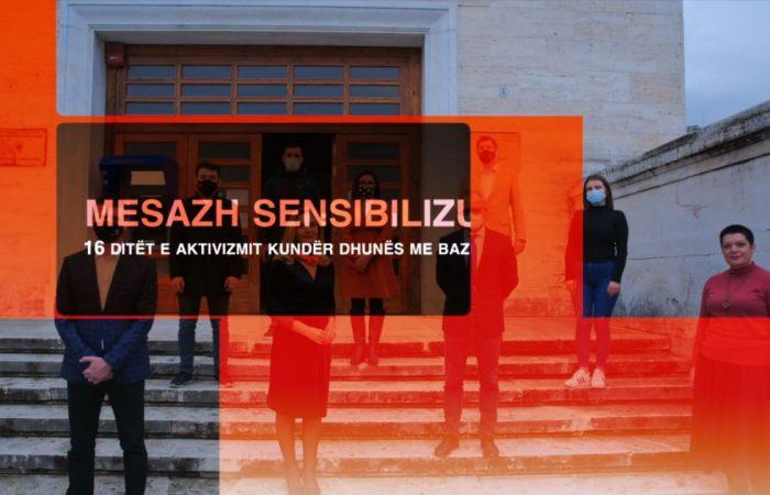 MESAZH SENSIBILIZUES. 16 DITËT E AKTIVIZMIT KUNDËR DHUNËS ME BAZË GJINORE